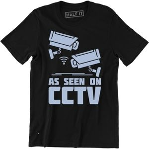 As seen on CCTV Watching Over You Security T-shirt